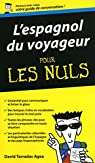 Espagnol du voyageur - Guide de conversation Pour les Nuls par Tarradas