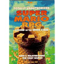 Totally Unauthorized Super Mario RPG: Legend of the Seven Stars (Bradygames)