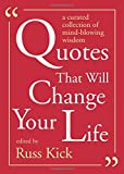 The right quotation can change your life. That condensed idea―expressed in just a few words or a sentence or two―can shift your thinking, trigger an epiphany, and alter your way of seeing the world. The wisest, most experienced, and most thoughtfu...