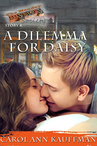 A Dilemma for Daisy (The Monday Mystery Society Book 4) by [Kauffman, Carol Ann]