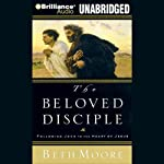 The Beloved Disciple: Following John to the Heart of Jesus | Beth Moore