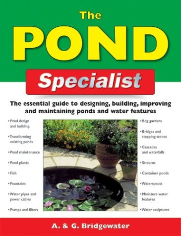 The Pond Specialist: The Essential Guide to Designing, Building, Improving and Maintaining Ponds and Water Features (Specialist (Holland Floral Vase)