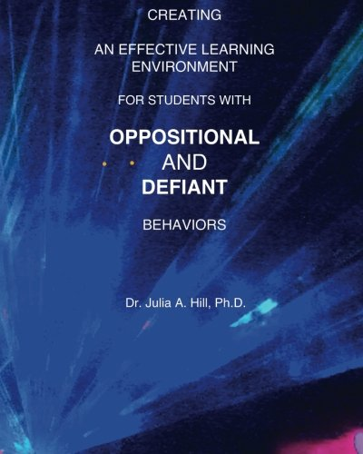 Creating an Effective Learning Environment for Students with Oppositional and Defiant Behaviors