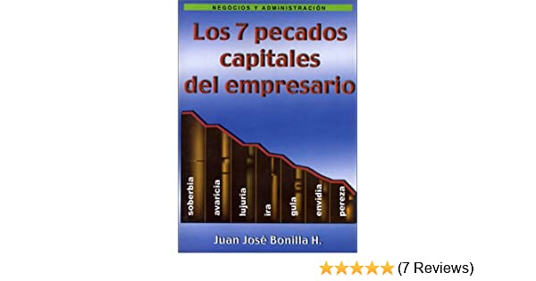 Los Siete Pecados Capitales del Empresario (The 7 Sins of the manager): Juan José Bonilla: 9789687968452: Amazon.com: Books