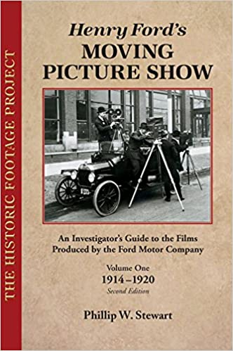 Henry Fords Moving Picture Show Phillip W Stewart - Henry ford car show