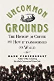 Uncommon Grounds, Mark Pendergrast, 1587990881