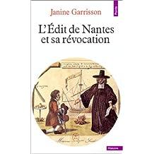 Edit de Nantes et sa révocation: Histoire d'une intolérance