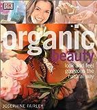 Organic Beauty, Josephine Fairley, 0789471914