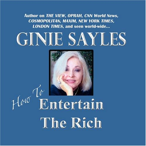 how-to-entertain-the-rich-by-ginie-sayles