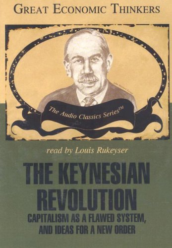 The Keynesian Revolution: Knowledge Products (Great Economic Thinkers) by Knowledge Products