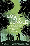 Front cover for the book Lost in the Jungle: A Harrowing True Story of Survival by Yossi Ghinsberg