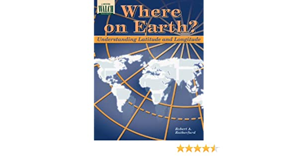 Amazon.com: Where on Earth?: Understanding Latitude and Longitude ...