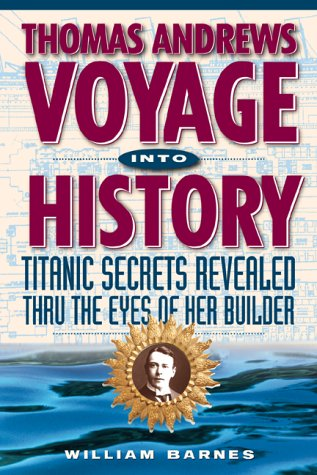 Download Thomas Andrews, Voyage into History : Titanic Secrets Revealed Through the Eyes of Her Builder ebook