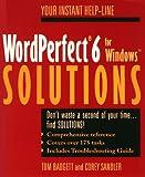 WordPerfect 6 for Windows Solutions, Tom Badgett and Corey Sandler, 0471303291