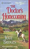 The Doctor's Homecoming, Kate Bridges, 0373291973