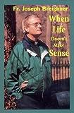 When Life Doesn't Make Sense, Joseph Breighner, 188593808X
