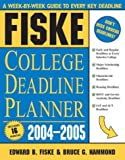 Fiske College Deadline Planner, 2004-2005, Edward B. Fiske and Bruce G. Hammond, 1402201109