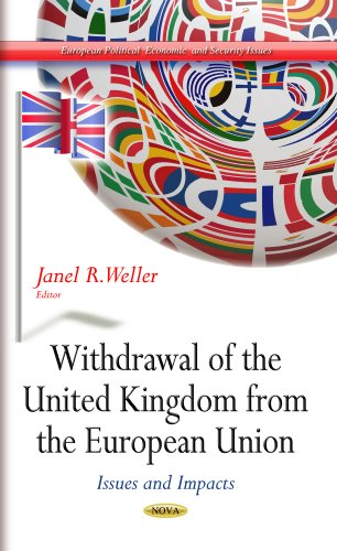 Withdrawal of the United Kingdom from the European Union: Issues and Impacts (European Political, Economic, and Security Issues)