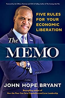 The Memo: Five Rules for Your Economic Liberation by [Bryant, John Hope]