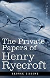 The Private Papers of Henry Ryecroft, George R. Gissing, 1605205095