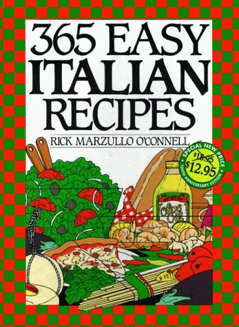 365 Easy Italian Recipes Anniversary Edition