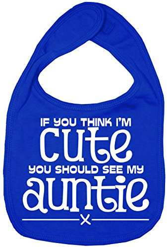 Dirty Fingers, If you think I'm cute, you should see my Auntie, Baby Unisex Bib, Royal - Royal Bib Blue Infant