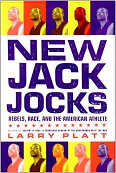 New Jack Jocks: Rebels, Race, and the American Athlete