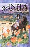 Anita of Rancho del Mar, Elaine F. O'Brien, 0931832799