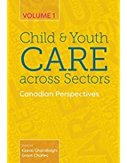 Child and Youth Care across Sectors, Volume 1: Canadian Perspectives