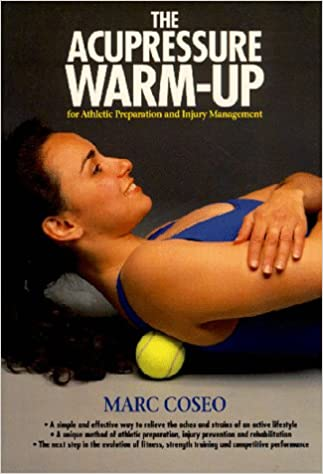 The Acupressure Warm-up: For Athletic Preparation and Injury Management (Paradigm title)