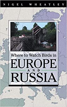 Book Where to Watch Birds in Europe and Russia (Where to Watch Birds (Paperback Princeton))