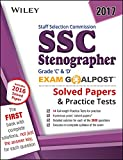 Wiley's Staff Selection Commission (SSC) Stenographer Grade C & D Exam Goalpost, 2017: Solved Papers & Practice Test