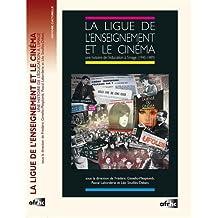 La Ligue de l'Enseignement et le Cinéma: Une Histoire Éducation