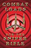 Combat Loads for the Sniper Rifle, Ralph Avery, 0879475447