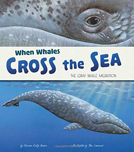 - When Whales Cross the Sea: The Gray Whale Migration (Extraordinary Migrations)