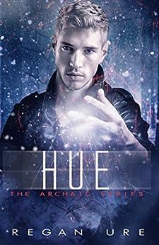 Hue (Archaic Book 2) by [Ure, Regan]