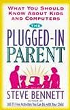 The Plugged-in Parent, Steven J. Bennett, 0812963784