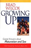 img - for Growing Up: Gospel Answers About Maturation and Sex book / textbook / text book