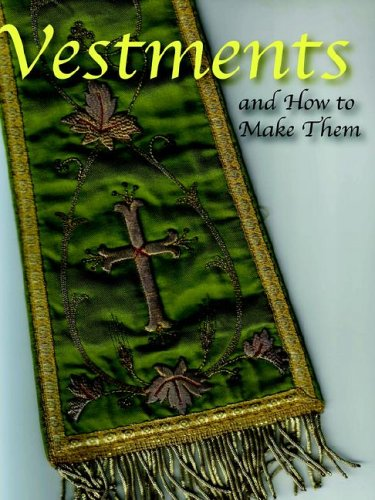 (Vestments and How to Make Them)