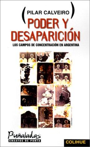Poder y desaparicion: Los campos de concentracion en Argentina (Punaladas: ensayos de punta) (Spanish Edition) (Puñaladas : ensayos de punta) ebook
