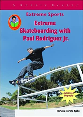 f4882adfd3edb Extreme Skateboarding With Paul Rodriquez (Robbie Readers) (Extreme ...