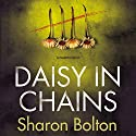 Daisy in Chains Audiobook by Sharon Bolton Narrated by Antonia Beamish