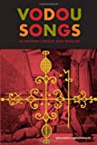 Vodou Songs in Haitian Creole and English, Benjamin Hebblethwaite and Joanne Bartley, 1439906025