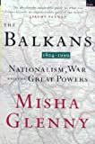 Balkans 1804-1999: Nationalism, War and the Great Powers