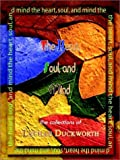 The Heart, Soul, and Mind, Lucille Duckworth, 0759664706