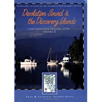 Desolation Sound & the Discovery Islands: A Dreamspeaker Cruising Guide, Vol. 2