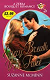 Every Breath You Take, Suzanne McMinn and Kensington Publishing Corporation Staff, 0821764411