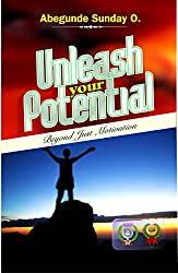 Unleash Your Potential: Beyond Just Motivation