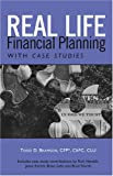 img - for Real Life Financial Planning with Case Studies: An Easy-to-Understand System to Organize Your Financial Plan and Prioritize Financial Decisions book / textbook / text book