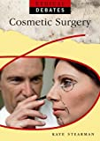 Ethical Debates: Cosmetic Surgery by Kaye Stearman (2012-02-09)